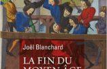 La Fin du Moyen Âge (Joël Blanchard)