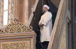 La transformation de Sainte Sophie en mosquée se poursuit : une école coranique est prévue en son sein